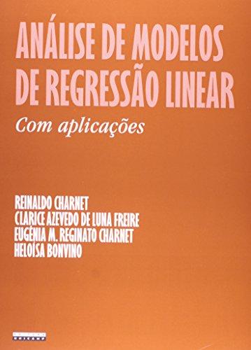 Análise de modelos de regressão linear com aplicações, livro de Reinaldo Charnet, Heloísa Bonvino, Clarice Azevedo De Luna Freire, Eugênia M. Reginato Charnet