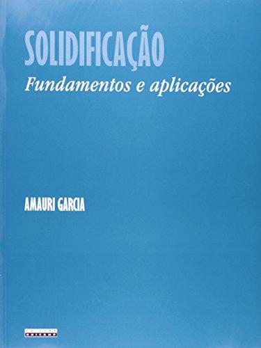 Solidificação - Fundamentos e Aplicações, livro de Amauri Garcia