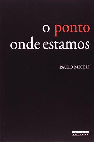 Ponto Onde Estamos, O, livro de Paulo Miceli