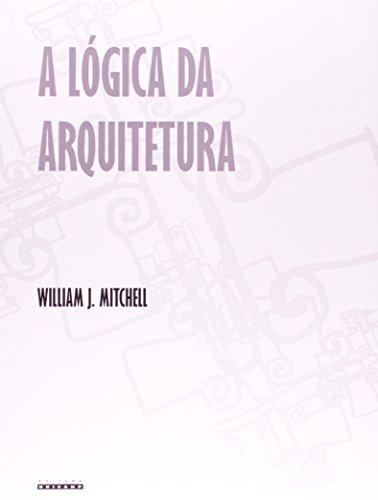 Lógica da Arquitetura, A, livro de William J. Mitchell