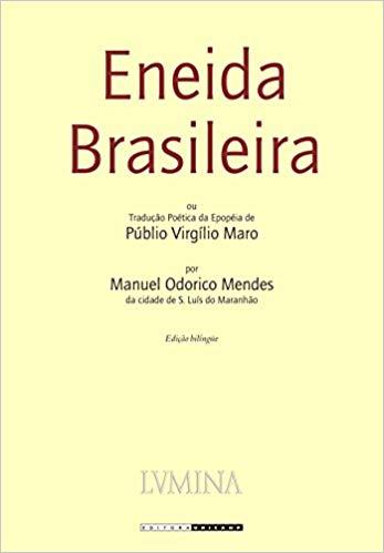 Eneida Brasileira - tradução poética da epopéia de Públio Virgílio Maro, livro de Virgílio