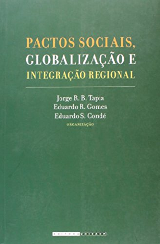 PACTOS SOCIAIS, GLOBALIZACAO E INTEGRACAO REGIONAL, livro de TAPIA/ GOMES/ CONDE