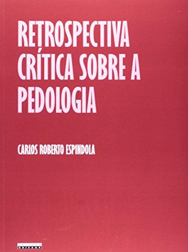 Retrospectiva crítica sobre a pedologia - Um repasse bibliográfico, livro de Carlos Roberto Espindola