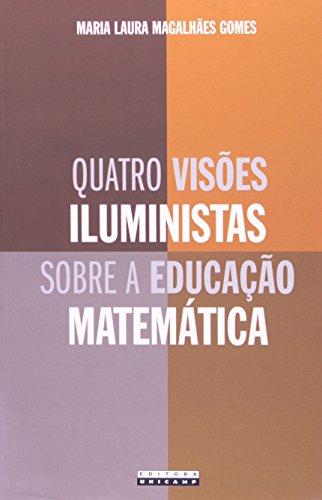 Quatro visões iluministas sobre a educação matemática - Diderot, D'Alembert, Condillac e Condorcet, livro de Maria Laura Magalhães Gomes