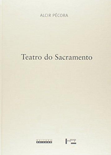 TEATRO DO SACRAMENTO - A UNIDADE TEOLOGICO-RETORICO-POLITICA DOS SERMOES DE, livro de PEROLA