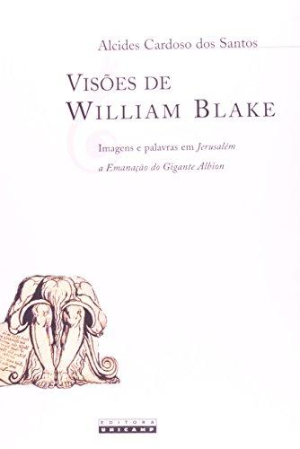 Visões de William Blake - Imagens e palavras em Jerusalém a Emanação do Gigante Albion, livro de Alcides Cardoso dos Santos