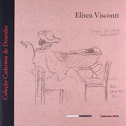 ELISEU VISCONTI - COL. CADERNOS DE DESENHO, livro de VISCONTI