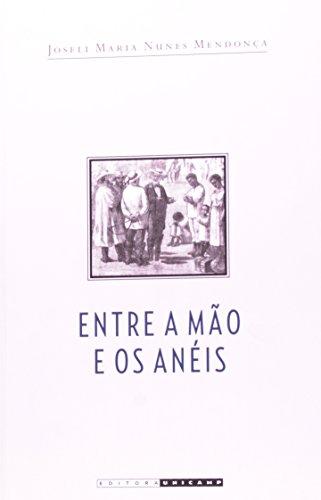 ENTRE A MAO E OS ANEIS, livro de José Xavier Carvalho de Mendonça