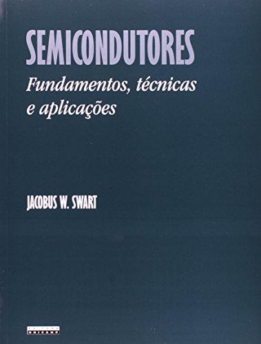 Semicondutores - Fundamentos, técnicas e aplicações, livro de Jacobus W. Swart