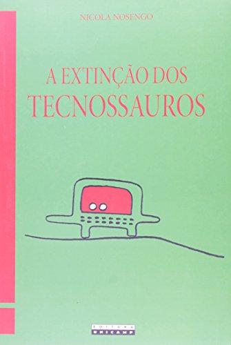 Extinção dos Tecnossauros, A, livro de NOSENGO