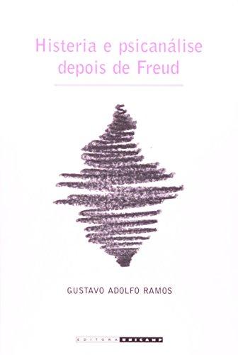 Histeria e psicanálise depois de Freud, livro de Gustavo Adolfo Ramos