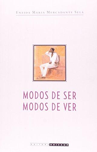 Modos de Ser, Modos de Ver, livro de Eneida Maria Mercadante Sela