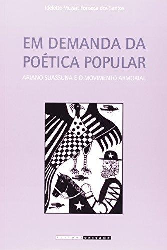 Em demanda da poética popular - Ariano Suassuna e o Movimento Armorial, livro de Idelette Muzart Fonseca dos Santos