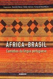 África-Brasil - Caminhos da língua portuguesa, livro de Charlotte Galves, Helder Garmes, Fernando Rosa Ribeiro (Orgs.)