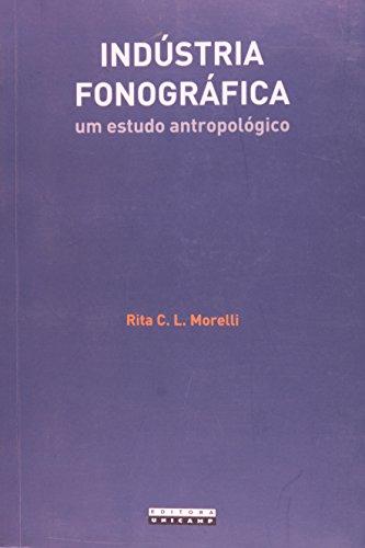 Indústria Fonográfica - um estudo antropológico, livro de Rita C. L. Morelli