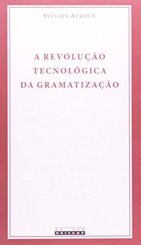 A revolução tecnológica da gramatização, livro de Sylvain Auroux
