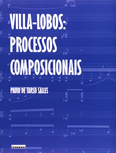 Villa-Lobos - processos composicionais, livro de Paulo de Tarso Salles