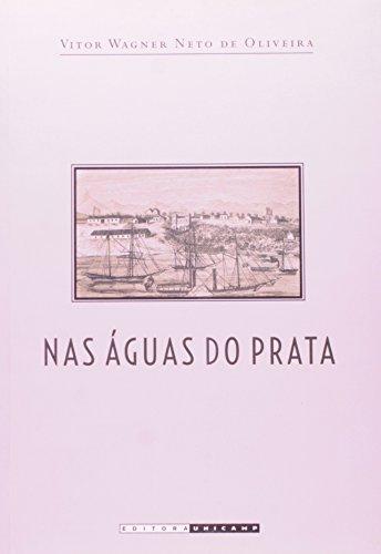 Nas águas do Prata - os trabalhadores da rota fluvial entre Buenos Aires e Corumbá (1910-1930), livro de Vitor Wagner Neto de Oliveira