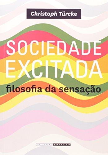 Sociedade excitada - Filosofia da sensação, livro de Christoph Türcke
