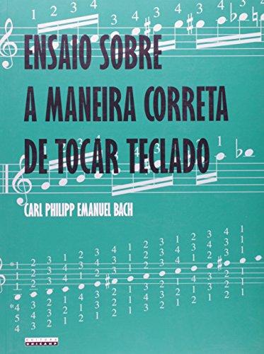 Ensaio sobre a maneira correta de tocar teclado - Berlim 1753-1762, livro de Carl Philipp Emanuel Bach