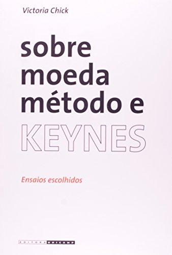Sobre moeda, método e Keynes - Ensaios escolhidos, livro de Victoria Chick