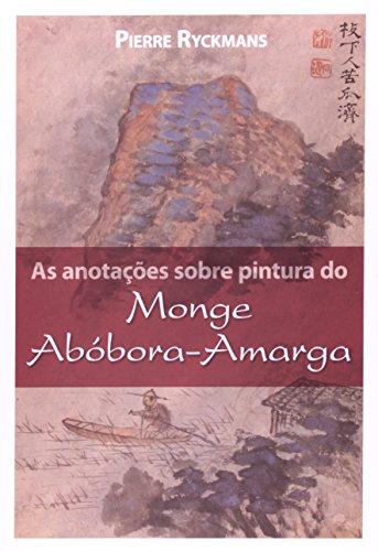 As anotações sobre pintura do Monge Abóbora-Amarga - Tradução e comentário da obra de Shitao, livro de Pierre Ryckmans