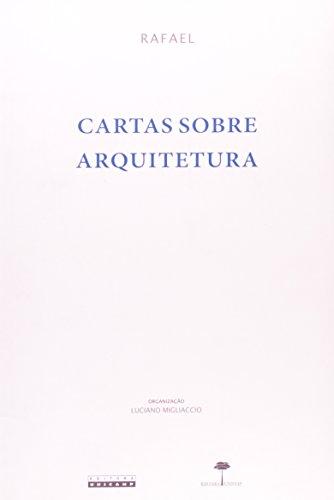 Cartas sobre arquitetura - Rafael e Baldassar Castiglione: arquitetura, ideologia e poder na Roma de Leão X, livro de Rafael