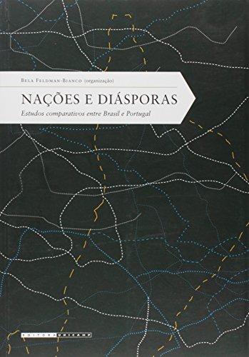 Nações e diásporas - Estudos comparativos entre Brasil e Portugal, livro de Bela Feldman-Bianco (Org.)