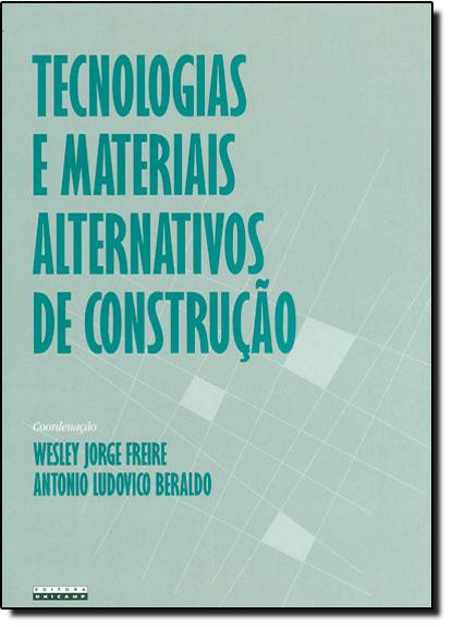 Tecnologias e Materiais Alternativos de Construção, livro de Wesley Jorge Freire