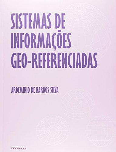 Sistemas de Informações Geo-referenciadas - Conceitos e fundamentos, livro de Ardemirio de Barros Silva