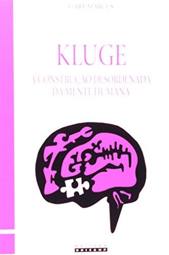 Kluge - A construção desordenada da mente humana, livro de Gary Marcus
