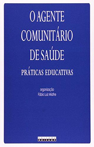 O agente comunitário de saúde - Práticas educativas, livro de Fábio Luiz Mialhe (Org.)