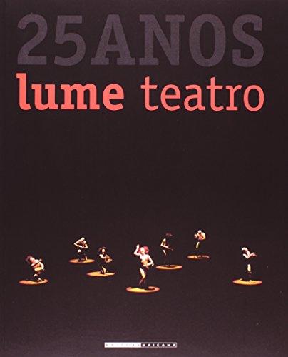 LUME Teatro - 25 Anos, livro de Naomi Silman (org.)