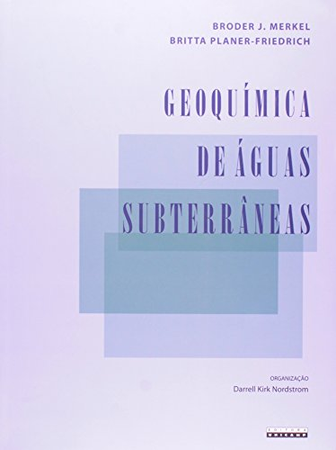 Geoquímica de águas subterrâneas - Um guia prático de modelagem de sistemas aquáticos naturais e contaminados, livro de Broder J. Merkel, Britta Planer-Friedrich