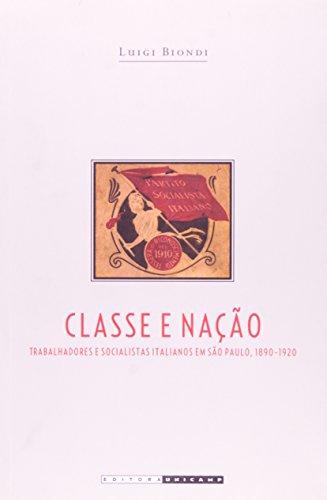 Classe e nação - Trabalhadores e socialistas italianos em São Paulo, 1890-1920, livro de Luigi Biondi