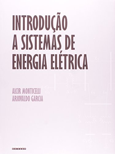Introdução a sistemas de energia elétrica, livro de Alcir J. Monticelli, Ariovaldo V. Garcia