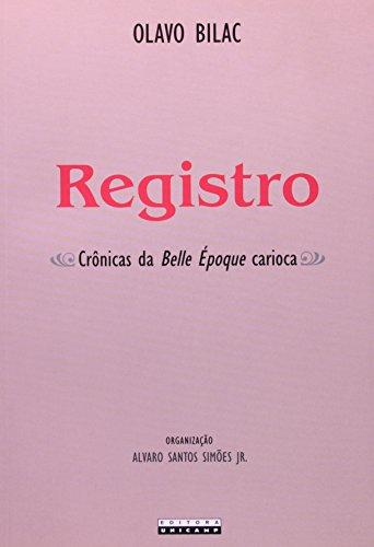 Registro: Crônicas da Belle Époque Carioca, livro de Olavo Bilac