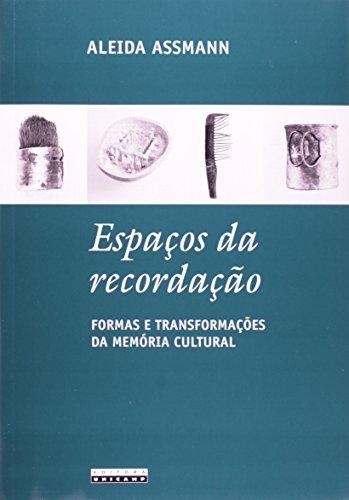Espaços da Recordação: Normas e Transformações da Memória Cultural, livro de Aleida Assmann