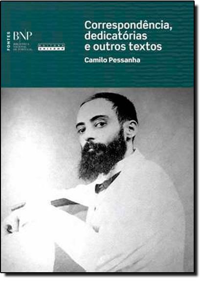Correspondência, Dedicatórias e Outros Textos, livro de Camilo Pessanha