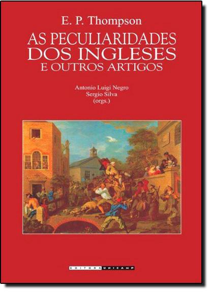 Peculiaridades dos Ingleses e Outros Artigos, As, livro de E. P. Thompson