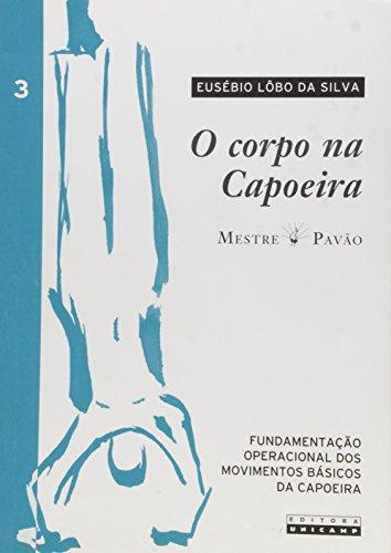 Corpo na Capoeira, O - Vol.3, livro de Eusébio Lôbo da Silva
