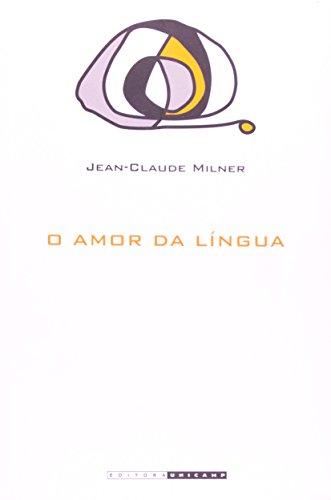 O amor da língua, livro de Jean-Claude Milner