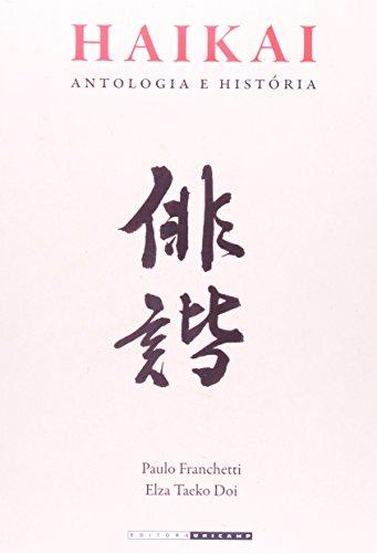 Haikai: Antologia e História, livro de PAULO FRANCHETTI