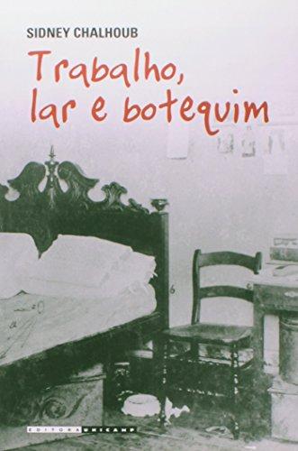 Trabalho, Lar e Botequim, livro de Sidney Chalhoub