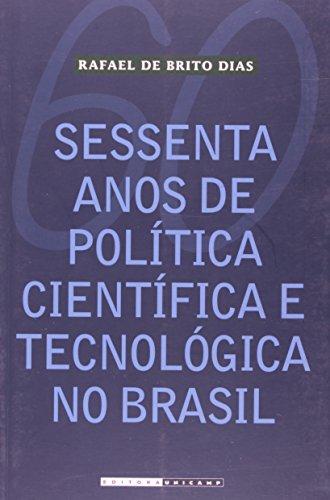 Sessenta Anos de Política Científica e Tecnológica no Brasil, livro de Rafael de Brito dias