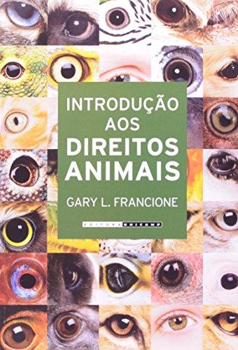 Introdução Aos Direitos Animais. Seu Filho Ou O Cachorro?, livro de Gary L Francione
