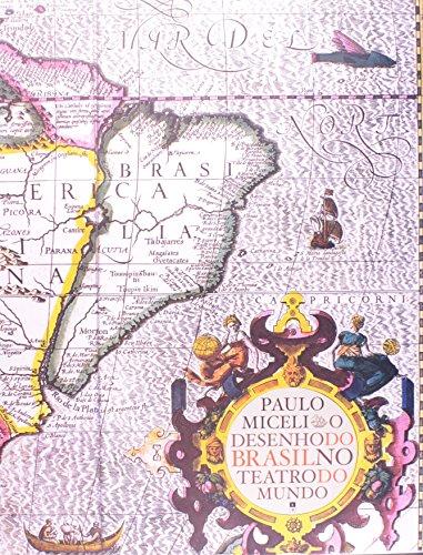 Desenho do Brasil no Teatro do Mundo, O, livro de Paulo Miceli