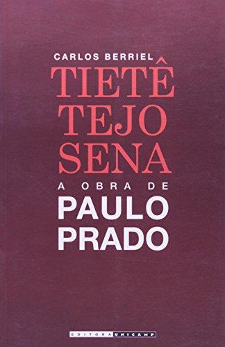 Tietê, Tejo, Sena: A Obra de Paulo Prado, livro de Carlos Eduardo Ornelas