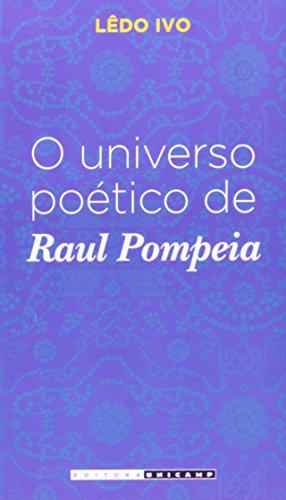Universo Poético de Raul Pompeia, O, livro de Lêdo Ivo