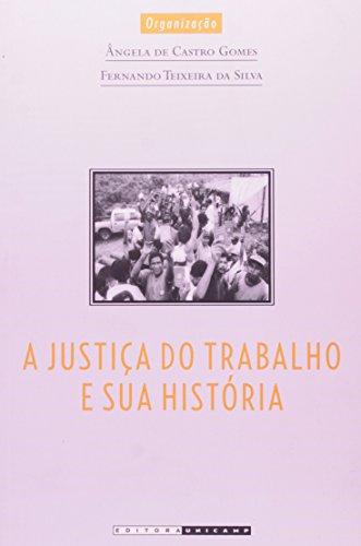 Justiça do Trabalho e Sua História, A, livro de Ângela de Castro Gomes